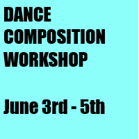 Dance Composition Workshop June 3rd - 5th