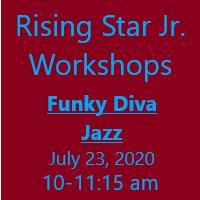 Rising Star Jr Workshop - Funky Diva Jazz