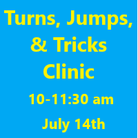Turns, Jumps, & Tricks Clinic July 14th