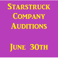 Starstruck Company Auditions June 30th