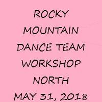Rocky Mountain Dance Team Workshop (North) May 31, 2018 (Location: Wheat Ridge H.S.)