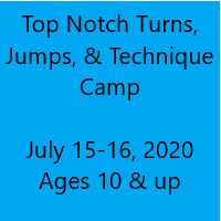 Top Notch Turns, Jumps, & Technique Camp